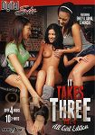 It takes Three Vol. 4 - All Girl Edition - over 4 hours - 2 Disc Set (Digital Sin)